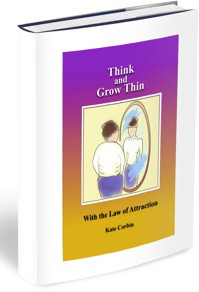 Think and Grow Thin with the Law of Attraction
